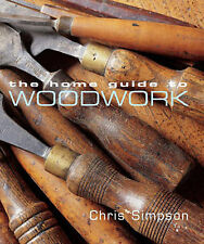 The Home Guide to Woodwork by Chris Simpson (Paperback, 2004)