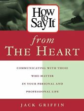 How To Say It From The Heart : Communicating With