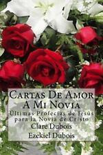Cartas de Amor a Mi Novia by Clare Dubois and Ezekiel Dubois (2015, Paperback)