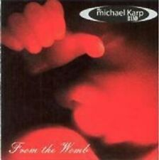 MICHAEL KARP BAND  -  FROM THE WOMB  -  CD, 1998