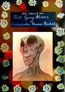 All about the Tall-Grey-Aliens  - by Embassador Thomas Brefeld