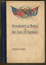 With Dewey at Manila & The Fall of Santiago-2 Volumes in One-1898-Illustrated