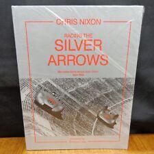 RACING THE SILVER ARROWS: MERCEDES BENZ VERSUS AUTO UNION 1934-1939 Chris Nixon