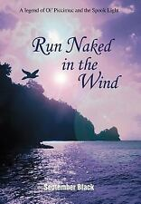 Run Naked in the Wind:A Legend of Ol' Piccimuc and the Spook Light : A Legend...
