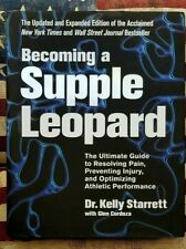 Becoming A Supple Leopard by Dr. Kelly Starrett and Glen Cordoza (Hardback)