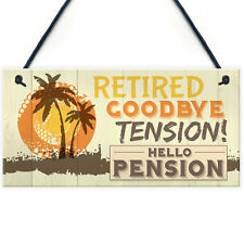 Retired Goodbye Tension Hello Pension Funny Novelty Retirement Plaque Work Gift