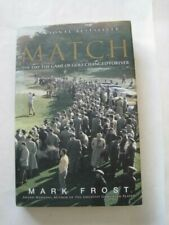 Signed! Mark Frost The Match Hcdj Day the Game of Golf Changed Forever Rare!