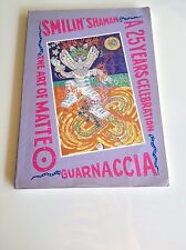 Smilin' shaman a 25 years celebration the art of Matteo GuarnacciaPapalagi-Cox