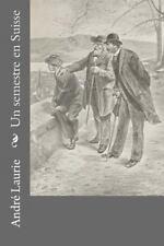 Un Semestre en Suisse by André Laurie (2016, Paperback)