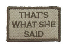 Thats What She Said Hook & Loop Tactical Funny Morale Tags Patch Subdued