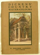 W Biscombe Gardner & others - Dickens' Country Water-Colours - HC