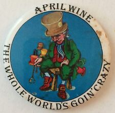 Vintage 1976 April Wine promo pinback Whole Worlds Goin Crazy button pin badge