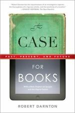 The Case for Books: Past, Present, and Future Darnton, Robert Paperback Used -