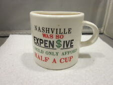 """Nashville Was So Expensive I Could Only Afford Half A Cup"" Coffee Mug"