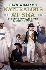 Naturalists at Sea: Scientific Travellers from Dampier to Darwin, Williams, Glyn