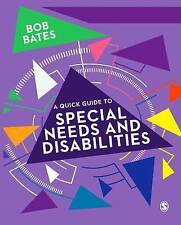 NEW A Quick Guide to Special Needs and Disabilities by Bob Bates