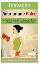 Inovacao Auto-Immune Paleo : Um Protocolo Revolucionario para Rapidamente...