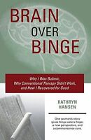 *NEW* - Brain over Binge: Why I Was Bulimic, Why (Paperback) ISBN0984481702