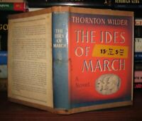Wilder, Thornton N.  THE IDES OF MARCH  1st Edition 1st Printing