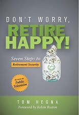 Don't Worry, Retire Happy! Seven Steps to Retirement Security- Hardcover - Hegna