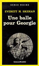 Une balle pour Georgie // E. M. SKEHAN // Série Noire // Policier / 1ère édition