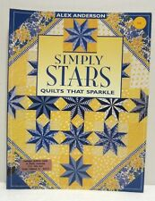 Simply Stars Quilts that Sparkle by Alex Anderson Quilt Book