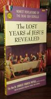 Potter, Dr. Charles Francis THE LOST YEARS OF JESUS REVEALED  1st Edition Thus 2