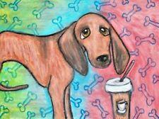 Redbone Coonhound Drinking a Latte Dog Art 5 x 7 Signed Giclee Print Ksams