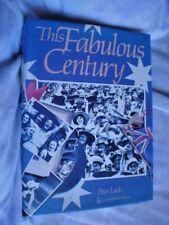 AUSTRALIAN BOOK THIS FABULOUS CENTURY PETER LUCK 399 PAGES SEE ALL PICS