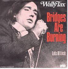 7inch WALLY TAXBridges are burningHOLLAND EX (S0385)