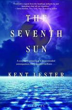 The Seventh Sun: A Novel by Lester, Kent, Good Book