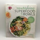 Nourishing Superfood Bowls : 75 Healthy and Delicious Gluten-Free Meals to Fuel