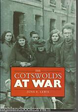 Cotswolds at War. Local History - Nostalgia. Gloucestershire - Oxfordshire etc