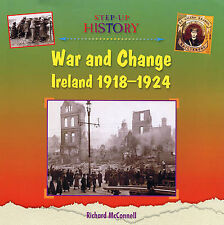War and Change: Ireland 1918-1924 (Step-Up History) by McConnell, Richard