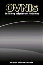 OVNIs : Lo Fisico y Psiquico Del Fenomeno by Virgilio Sanchez-Ocejo (2012,...
