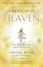 Waking Up in Heaven: A True Story of Brokenness, Heaven, and Life Again , McVea,