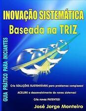 Inovação Sistemática Baseada Na TRIZ : Guia Prático para Iniciantes by José...