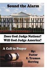 Sound the Alarm - a Call to Prayer : Learning to Do God's Work God's Way by...