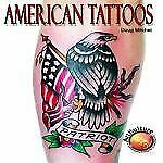 Like New American Tattoos By Doug Mitchel 2011 Paperback