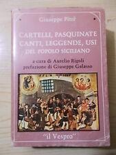 Giuseppe Pitrè CARTELLI PASQUINATE CANTI LEGGENDE USI DEL POPOLO SICILIANO 1978