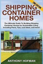 Shipping Container Homes : The Ultimate Guide to Building Shipping Container...