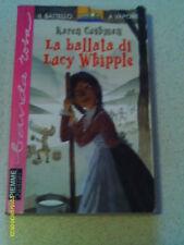 LIBRO - LA BALLATA DI LUCY WHIPPLE - DI K. CUSHMAN - IL BATTELLO A VAPORE N° 5