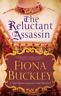 Buckley, Fiona-Reluctant Assassin BOOKH NEUF
