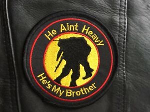 Embroidered He Ain't heavy he's my brother Patch Soldier Biker Military Legion !