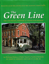 The Green Line : The Cincinnati, Newport and Covington Railway 134 by Earl W....