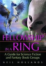 Fellowship in a Ring: A Guide for Science Fiction and Fantasy Book Gro-ExLibrary
