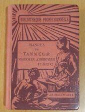 MANUEL DU TANNEUR MÉGISSIER CORROYEUR en 1922 BIBLIOTHÈQUE PROFESSIONNELLE
