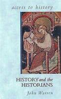 Access To History: History and the Historians by Warren, John (Paperback book, 1