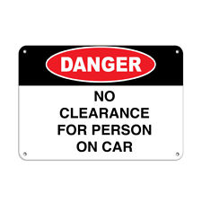 Horizontal Metal Sign Multiple Sizes Danger No Clearance For Person On Car White