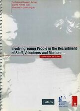 Involving Young People in the Recruitment of Staff, Volunteers and Mentors by H